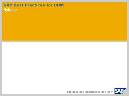 SAP Best Practices för CRM Nyheter. © SAP 2010/sid. 2 SAP Best Practices för Customer Relationship Management består av förkonfigurerade affärsscenarier.