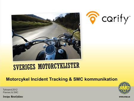 Tylösand 2012 Pawsec & SMC Motorcykel Incident Tracking & SMC kommunikation.