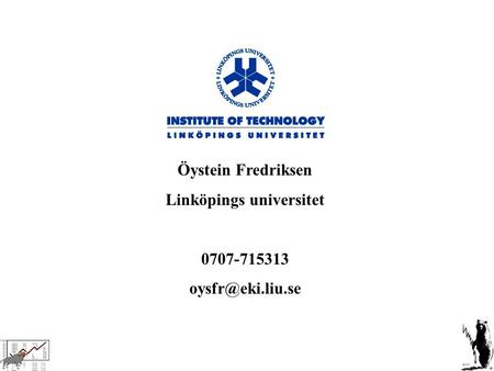 Öystein Fredriksen Linköpings universitet 0707-715313