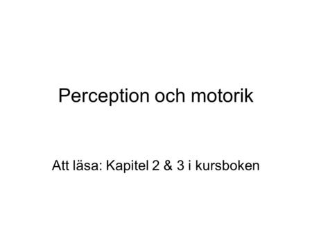 Perception och motorik
