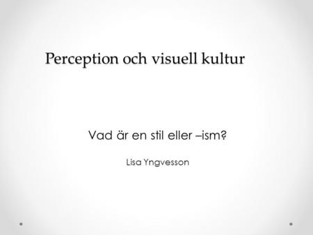Perception och visuell kultur