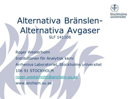 Alternativa Bränslen- Alternativa Avgaser SLF