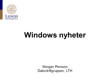 Windows nyheter Morgan Persson Datordriftgruppen, LTH.