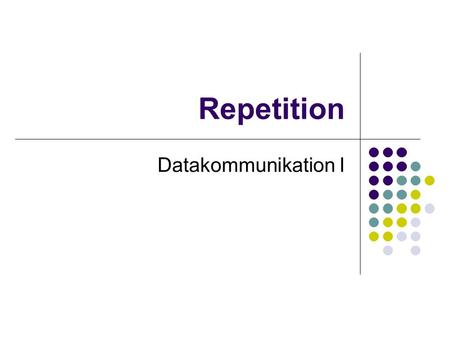 Repetition Datakommunikation I.