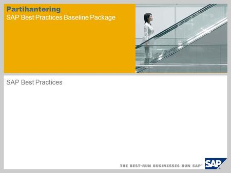 Partihantering SAP Best Practices Baseline Package SAP Best Practices.