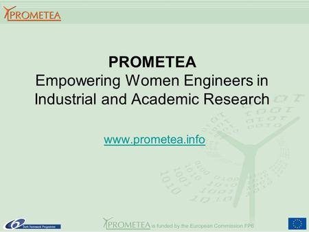 PROMETEA Empowering Women Engineers in Industrial and Academic Research www.prometea.info.