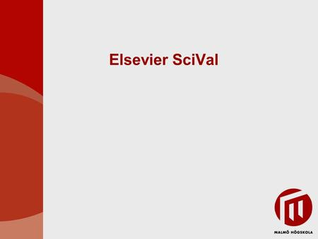Elsevier SciVal. Elsevier utveckling 2002 – Scopus börjar utvecklas 2004 – Scopus börjar säljas 2006 – Scopus citation tracker 2008 – Scopus Journal Analyzer.