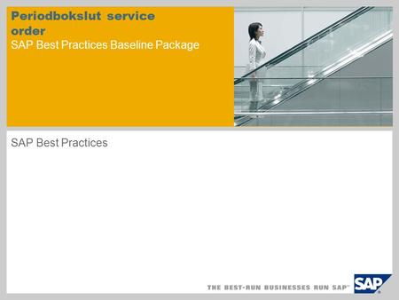 Periodbokslut service order SAP Best Practices Baseline Package SAP Best Practices.