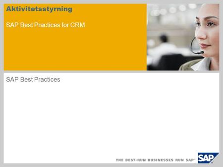 Aktivitetsstyrning SAP Best Practices for CRM SAP Best Practices.