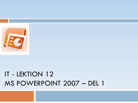IT - LEKTION 12 MS POWERPOINT 2007 – DEL 1. Agenda Copyright,  Mahmud Al Hakim, 2008 2 1. Börja arbeta med PowerPoint.