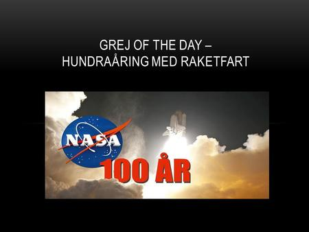 GREJ OF THE DAY – HUNDRAÅRING MED RAKETFART. VAD ÄR NASA? Amerikanska rymdfartsorganisationen National Aeronautics & Space Administration 1969-1972 6.
