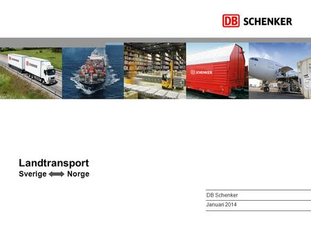 Landtransport Sverige Norge DB Schenker Januari 2014.