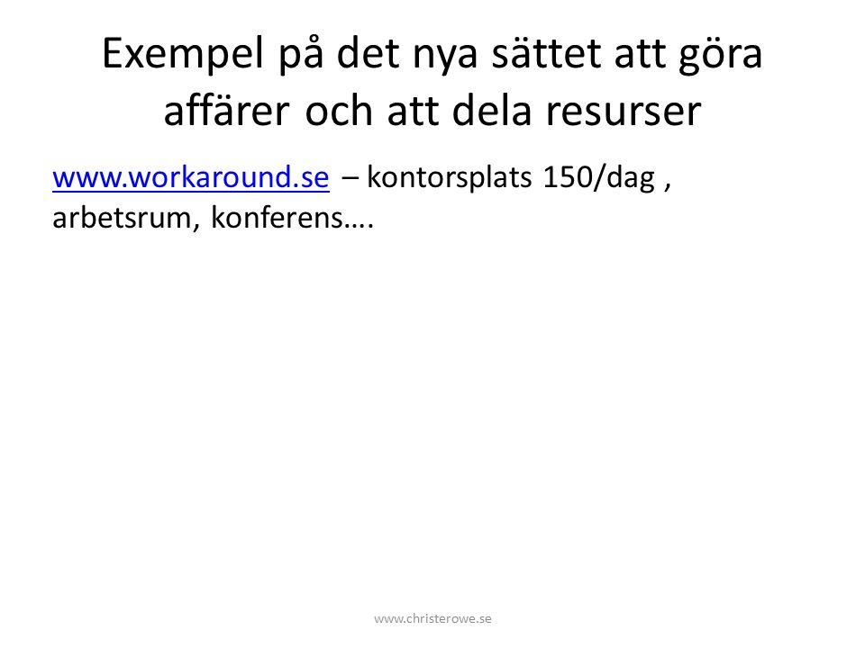 Det nya sättet att göra affärer och att dela resurser www.christerowe.se