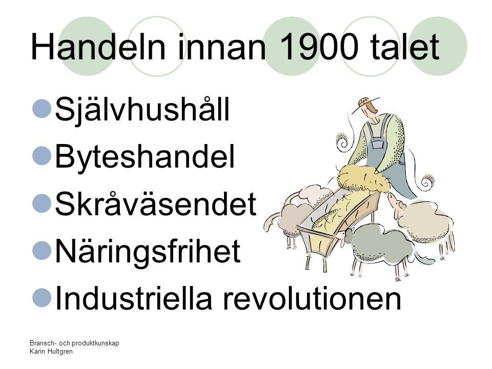 Bransch- och produktkunskap Karin Hultgren VIKTIGA EPOKER Vikingatiden Hansan Ostindiska kompaniet Triangelhandeln Kolonierna