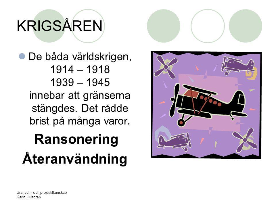 Bransch- och produktkunskap Karin Hultgren 50-talet Framtidstro Stor efterfrågan Nya varor Plast Snabbköp Charterresor Ungdomskultur Tv EU bildas Engångsförpackningar Konsumentupplysning