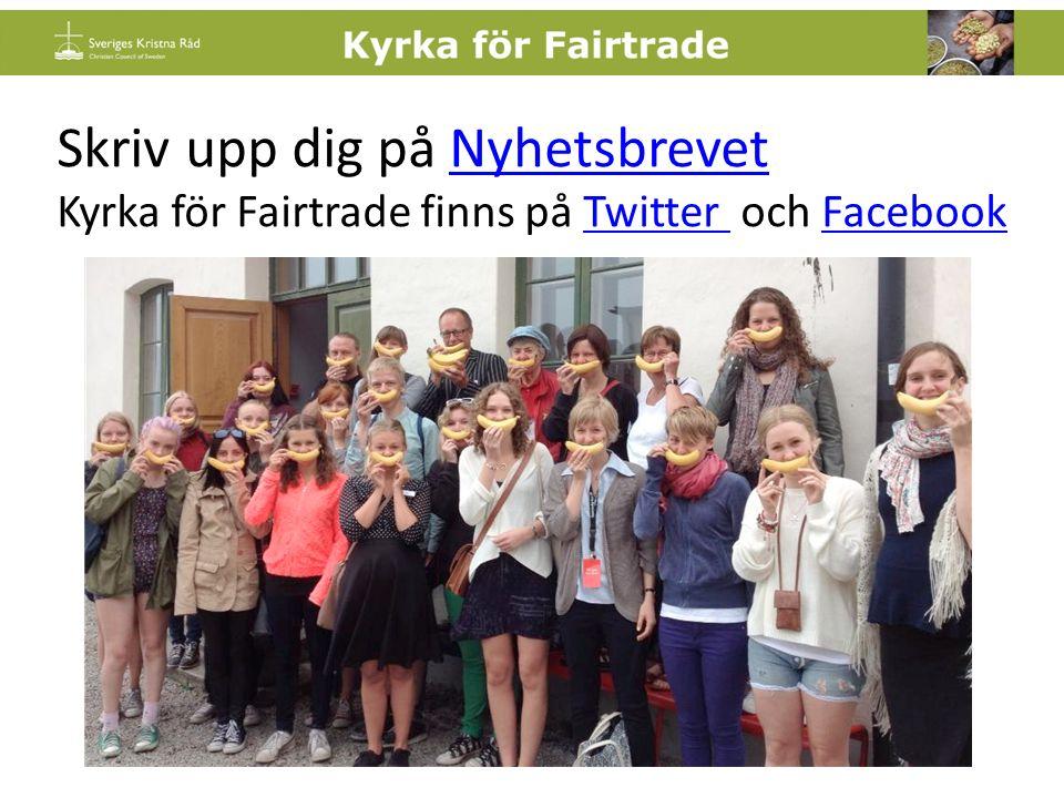 World Fair Trade Day Kampanjdag för rättvis handel, 14 maj Fair Trade Forum Mötesplats kring rättvis handel Uppsala, 18-20 augusti, Göteborg Ambassadörsutbildningar Fairtrade Information om aktuella utbildningar på webben för Kyrka för Fairtrade och Fairtrade.