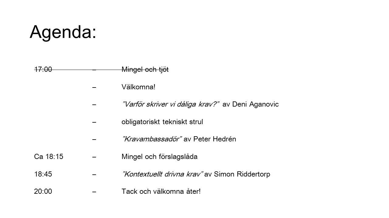 En ideell förening för alla som är intresserade av kravhantering Ge möjlighet för breddat nätverk Skapa forum för erfarenhetsutbyte Bidra till utveckling inom kravhantering Främja föreningens medlemmars kompetensutveckling Finns i Öst, Väst och Syd SARE Väst styrelse: Deni Aganovic, Peter Hedrén, Magnus Willner & Stig Ursing VAD ÄR IDAG?