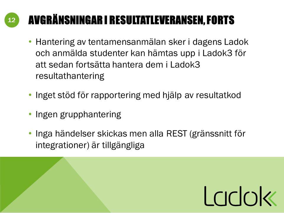 13 DOKUMENTATION Information för Ladok3 Resultathanteringsleverans: https://confluence.its.umu.se