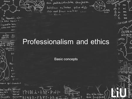 Professionalism and ethics Basic concepts. SWEBOK on a Profession  Professional education, validated through accreditiation  Certification or licensing.