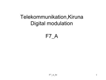 Telekommunikation,Kiruna Digital modulation F7_A