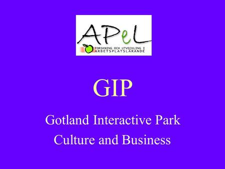 GIP Gotland Interactive Park Culture and Business.