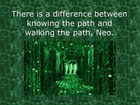 OOP&M - teori1 There is a difference between knowing the path and walking the path, Neo.
