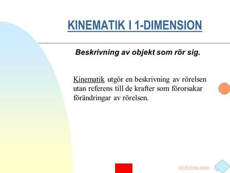KINEMATIK I 1-DIMENSION
