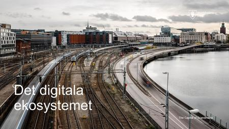 Det digitala ekosystemet The Capital of Scandinavia.