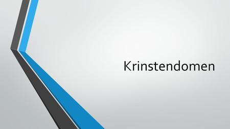 Krinstendomen.