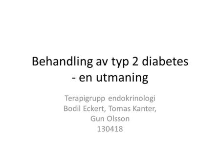 Behandling av typ 2 diabetes - en utmaning