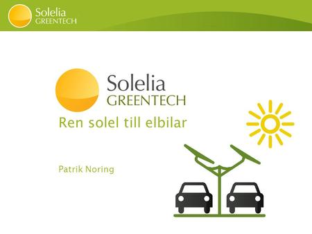 Ren solel till elbilar Patrik Noring. What if we all could use locally produced solar power where it makes the most difference.