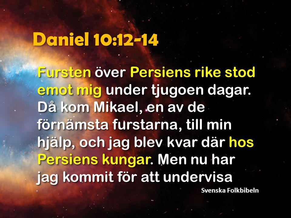Daniel 10:12-14 dig om vad som skall hända ditt folk i kommande dagar, för synen syftar på framtiden. Svenska Folkbibeln