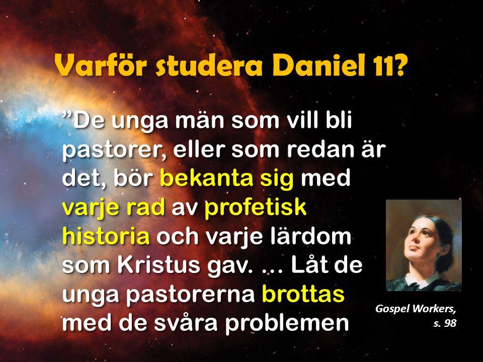 Varför studera Daniel 11.