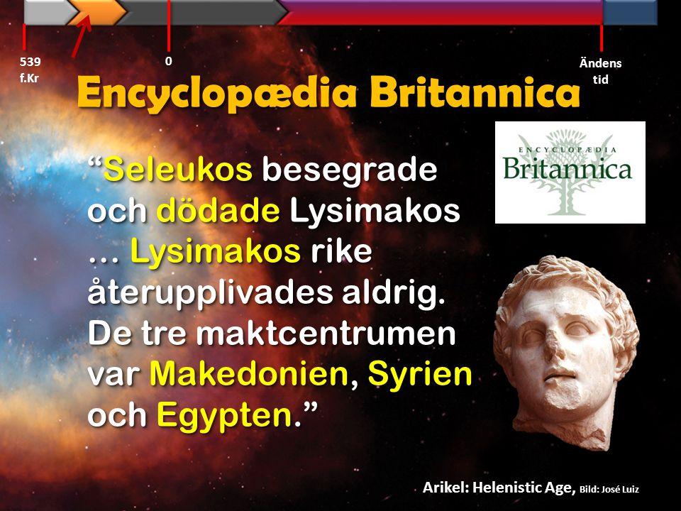 Daniel 11:4 Alexander den store Alexander 539 f.Kr Ändens tid 0 LysimakosLysimakos PtolemaiosPtolemaios SeleukosSeleukos KassandrosKassandros 281 f.Kr