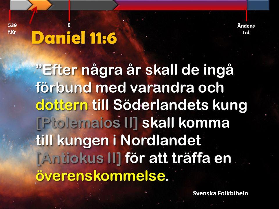 Daniel 11:6 Men hon skall inte kunna behålla den makt hon vinner och hans makt skall inte heller bestå.