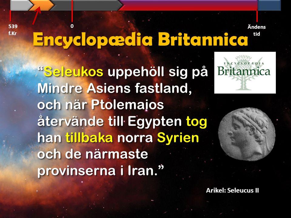 Daniel 11:7-8 Alexander den store Alexander 539 f.Kr Ändens tid 0 Ptolemaios I Seleukos I Antiokus I Antiokus II Ptolemaios II LaodiceLaodice Tredje syriska kriget Seleukos II Ptolemaios III $