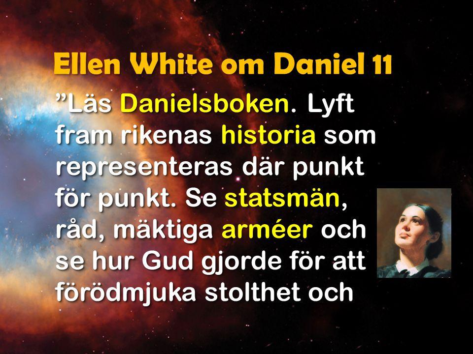 Ellen White om Daniel 11 lägga mänsklig ära i stoftet.