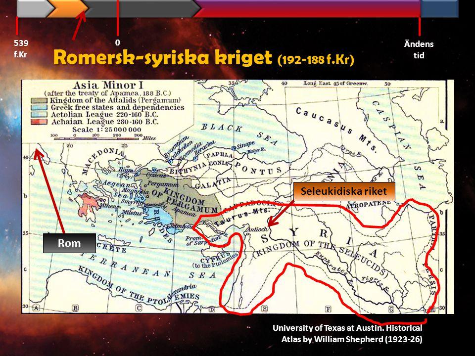 Mithridatiska kriget (90-85 f.Kr) 539 f.Kr Ändens tid 0 University of Texas at Austin.
