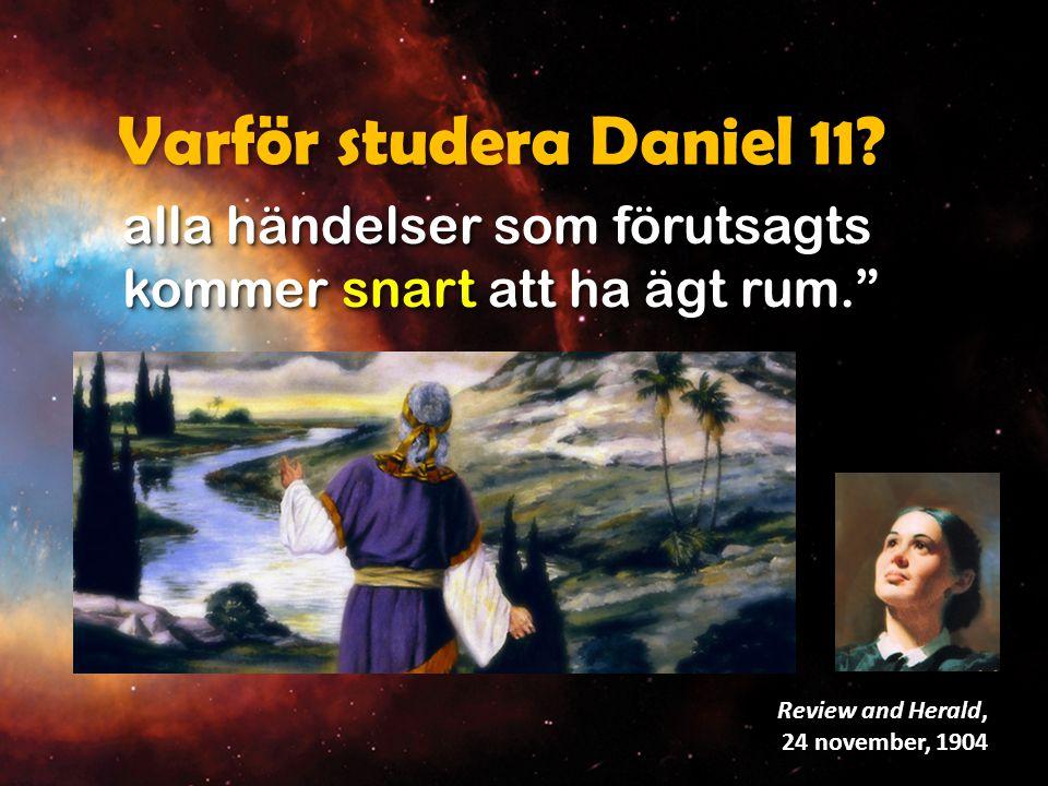 Låt alla läsa och förstå profetiorna i denna bok, för vi håller nu på att träda in i den omtalade nödens tid: [Daniel 12:1- 4 citeras] Manuscript Released nr 13, s.394