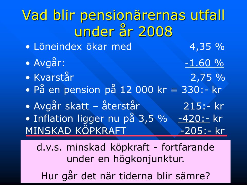 23 Hur mycket måste tillväxten vara för att pensionerna inte skall sjunka i köpkraft.