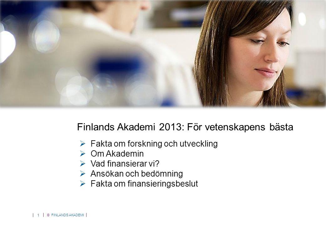 © FINLANDS AKADEMI 2 De offentliga forskningsfinansiärerna i Finland