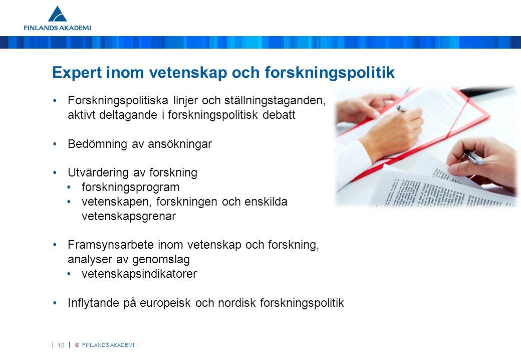 © FINLANDS AKADEMI 11 Utvärdering och framsyn (1/2) Vetenskapens tillstånd och nivå i Finland •Utvärderas regelbundet; nästa utvärdering görs tillsammans med undervisnings- och kulturministeriet (UKM), färdig senast i slutet av 2014 •Processen utvecklas: regelbundna utvärderingar möjliggör en långsiktig uppföljning av universitetens forskning och vetenskapens kvalitet samt ger stöd för forskningspolitiska beslut Utveckling av genomslagsutvärdering och indikatorer •Grundar sig på ett samarbete mellan Akademin, UKM, IT-centret för vetenskap CSC, Statistikcentralen och Tekes Internationell utvärdering av Finlands Akademis verksamhet •Genomförs av UKM, färdig 2013