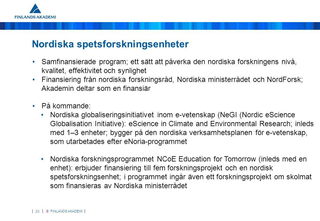© FINLANDS AKADEMI 26 Internationellt samarbete och forskarmobilitet Stöds inom alla finansieringsmöjligheter, t.ex.