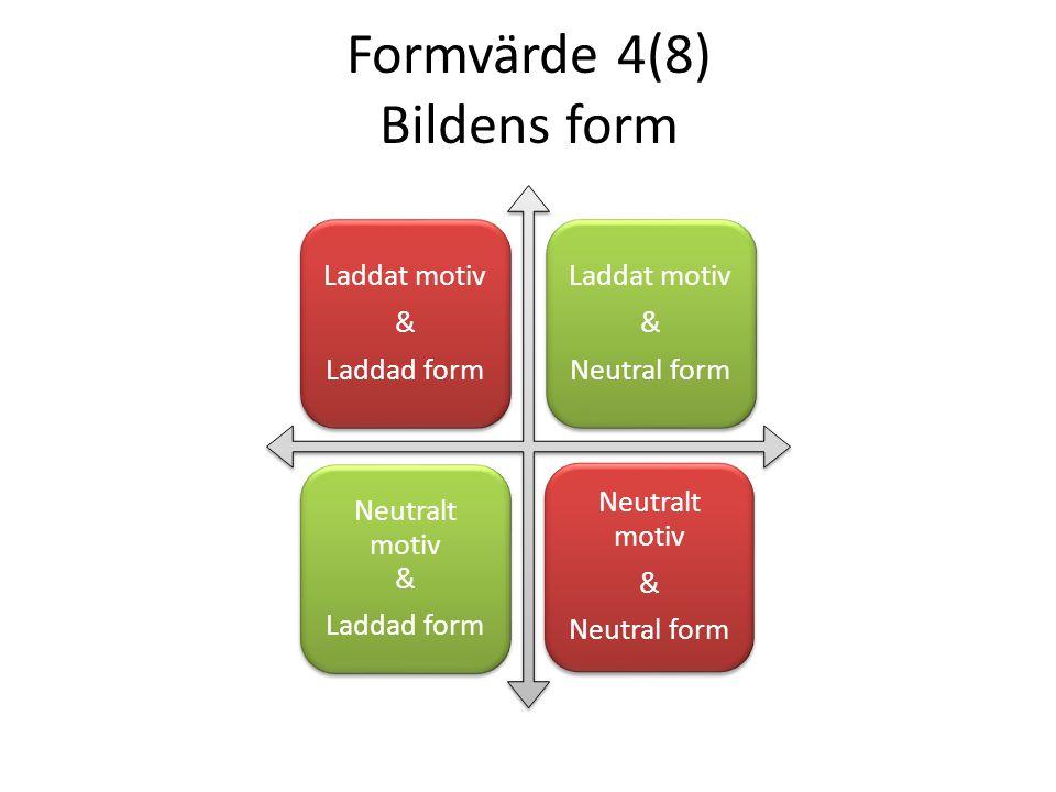Formvärde 5(8) Komposition • Alltid närvarande • Trender • Tredjedelsregel – gyllene snittet • Linjer • Harmoni • Färger