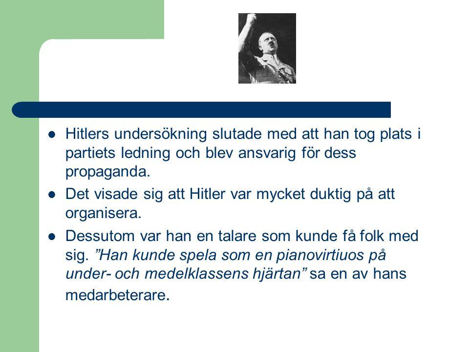  Hitler blev snart en centralfigur. Själv var han inte tysk utan född i Österrike.
