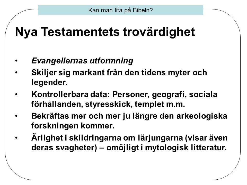 Nya Testamentets trovärdighet •Hänvisningar och citat i andra källor •Flitigt citerade från år 120 e.Kr och framåt.