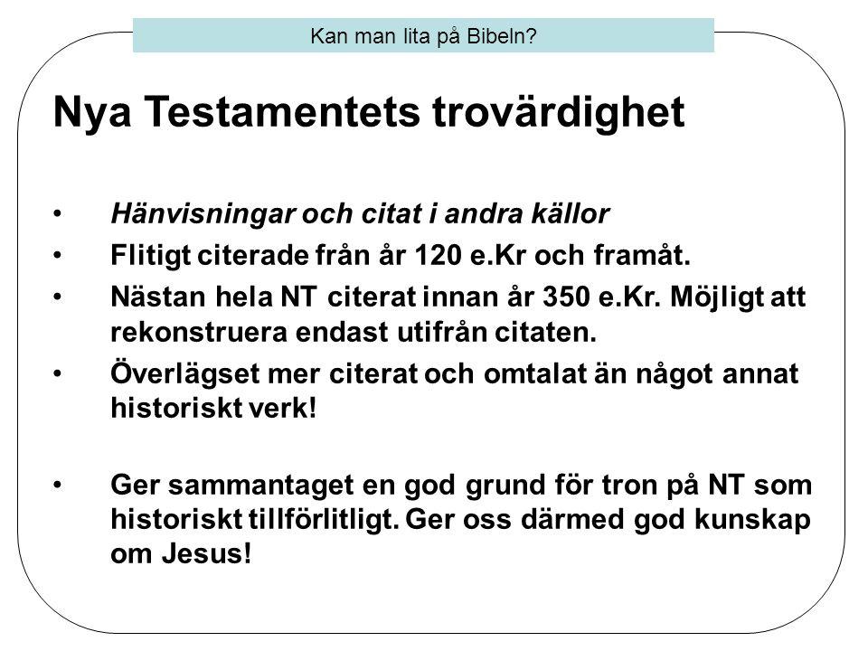 Bibelns tillförlitlighet som Guds ord •Goda skäl för att tro att Bibeln är mer än bara historiskt korrekt: 1.Bibelns uppbyggnad •Skriven under 1500 år, 40 författare, olika språk och förutsättningar.
