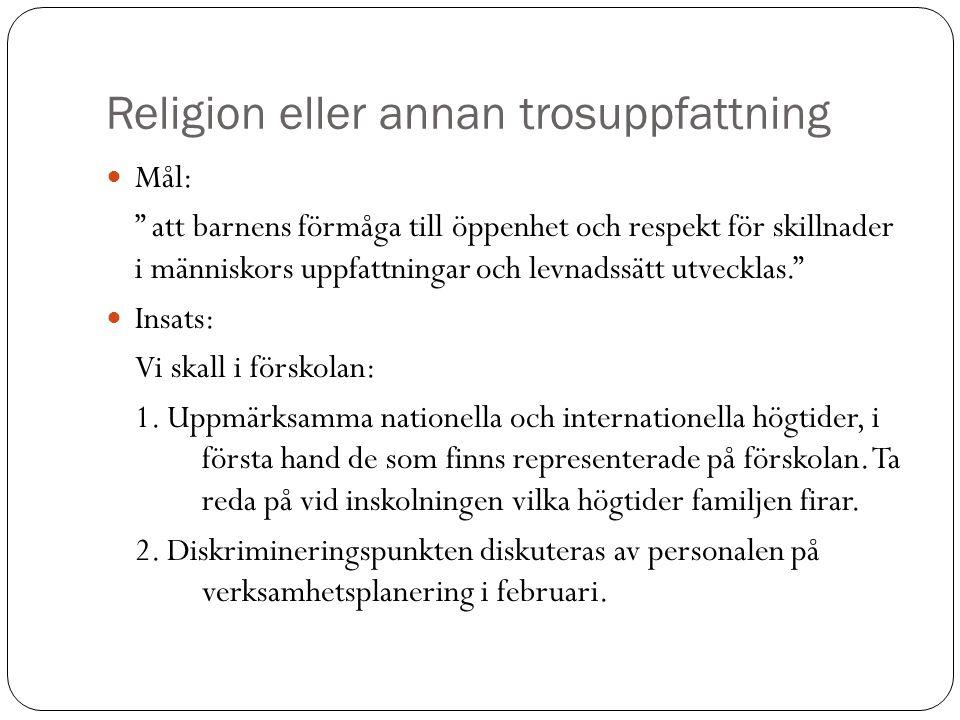 Funktionsnedsättning  Mål: ta hänsyn till barnens olika förutsättningar och behov. LpFö 98/10.