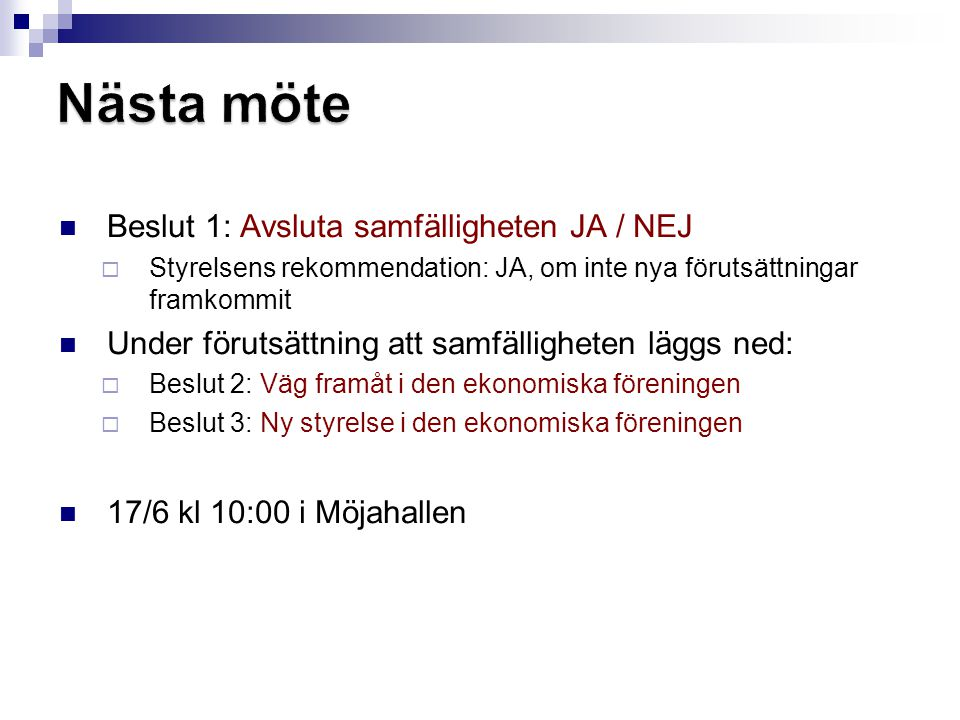 10.Kompletterande val av styrelseledamot efter Anders Åberg 11.