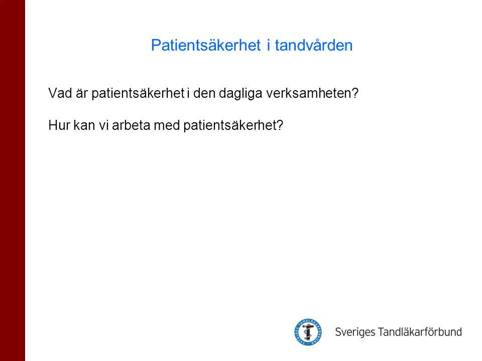 Patientsäkerhet är det ni redan gör.